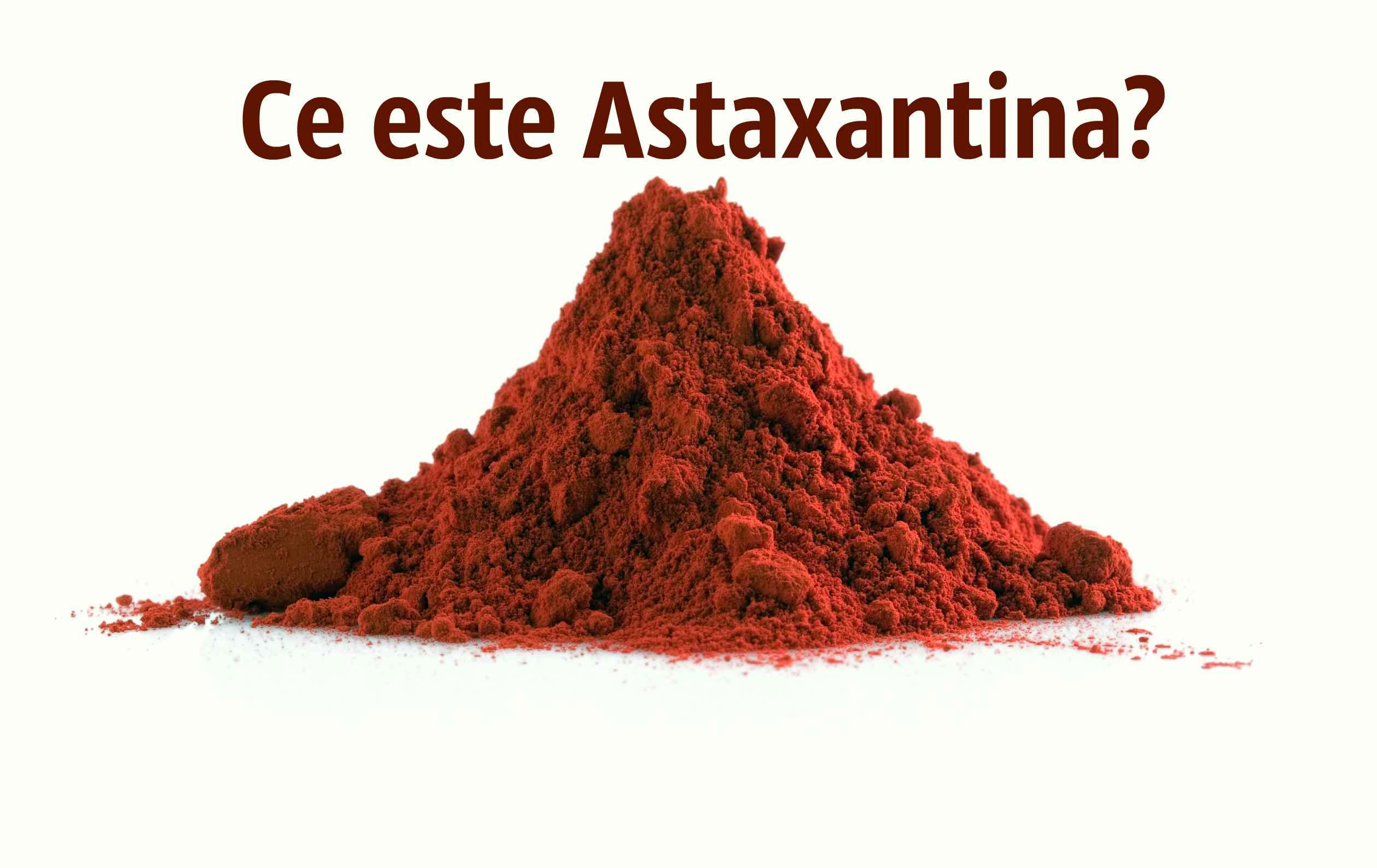 Ce este Astaxantina